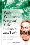 "Walt Whitman's Song of Male Intimacy and Love: ""Live Oak, with Moss"" and ""Calamus"""