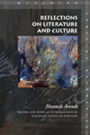 Hannah Arendt: Reflections on Literature and Culture