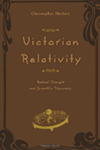 Victorian Relativity: Radical Thought and Scientific Discovery