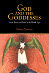 God and the Goddesses: Vision, Poetry, and Belief in the Middle Ages