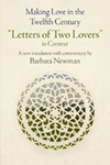 "Making Love in the Twelfth Century: ""Letters of Two Lovers"" in Context"