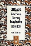 Chicago and the American Literary Imagination, 1880-1920