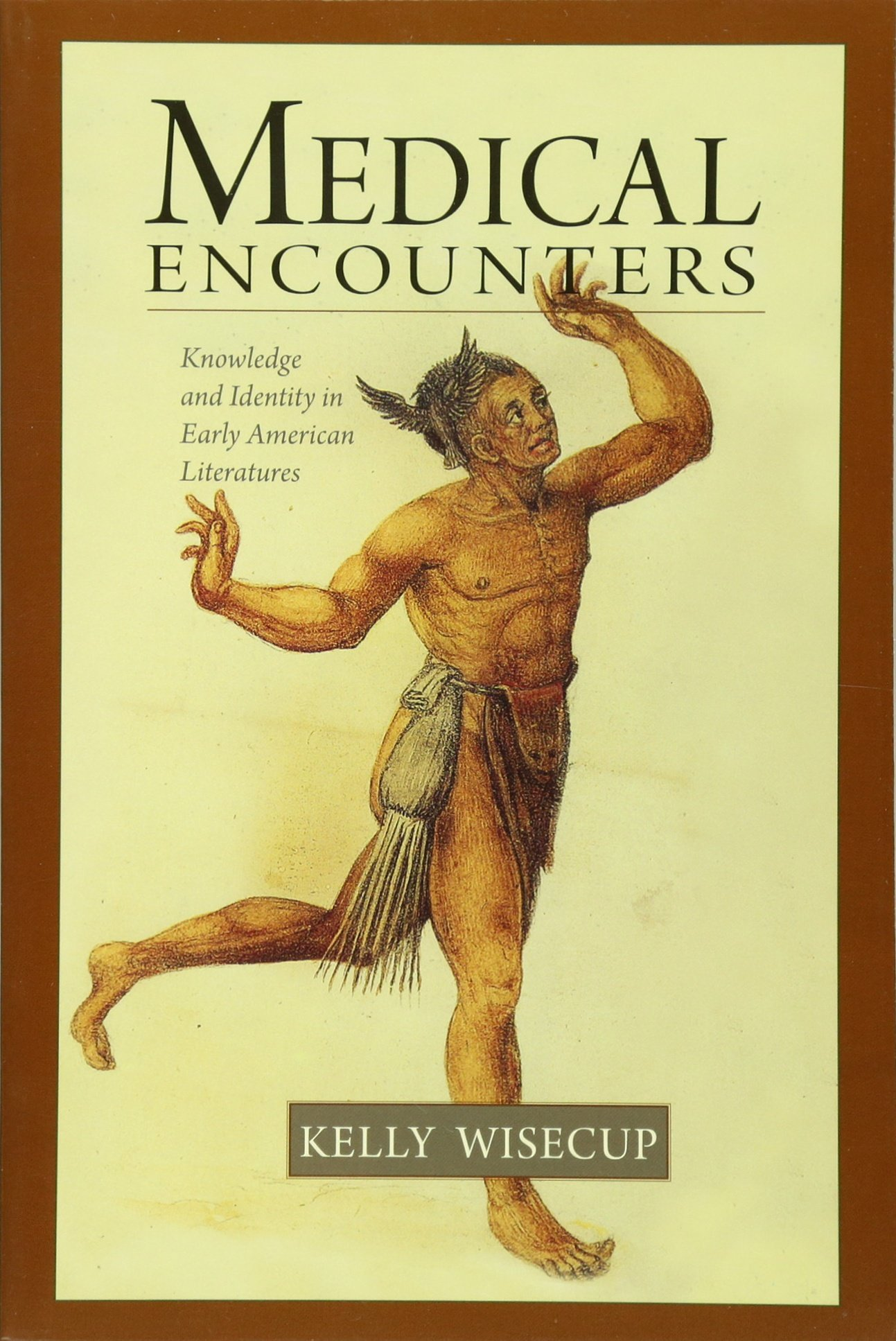 Medical Encounters: Knowledge and Identity in Early American Literatures